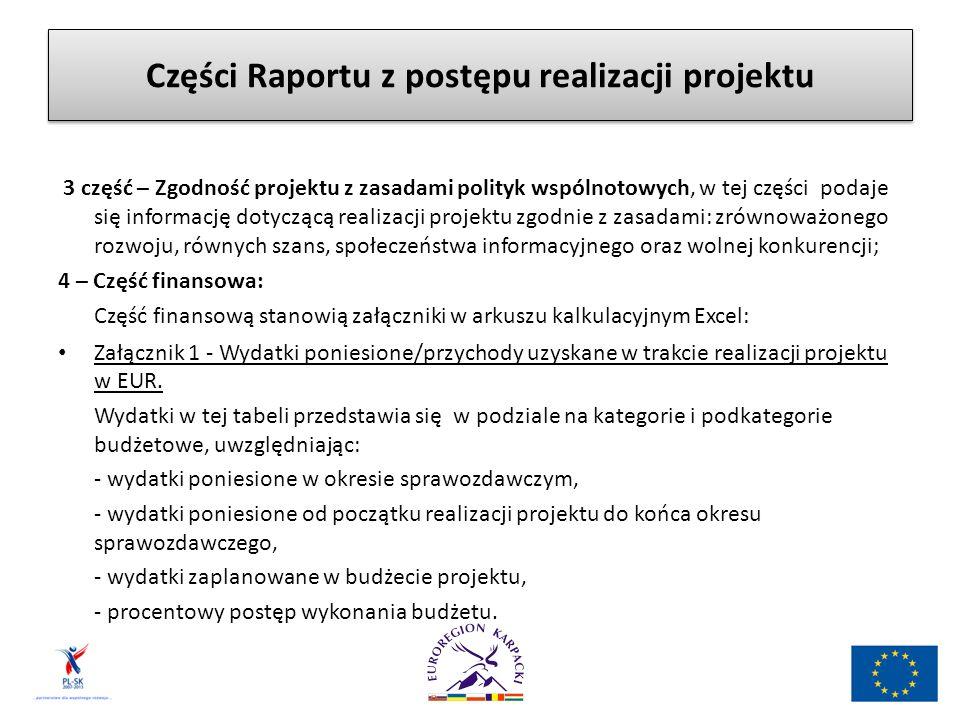 Części Raportu z postępu realizacji projektu 3 część – Zgodność projektu z zasadami polityk wspólnotowych, w tej części podaje się informację dotycząc