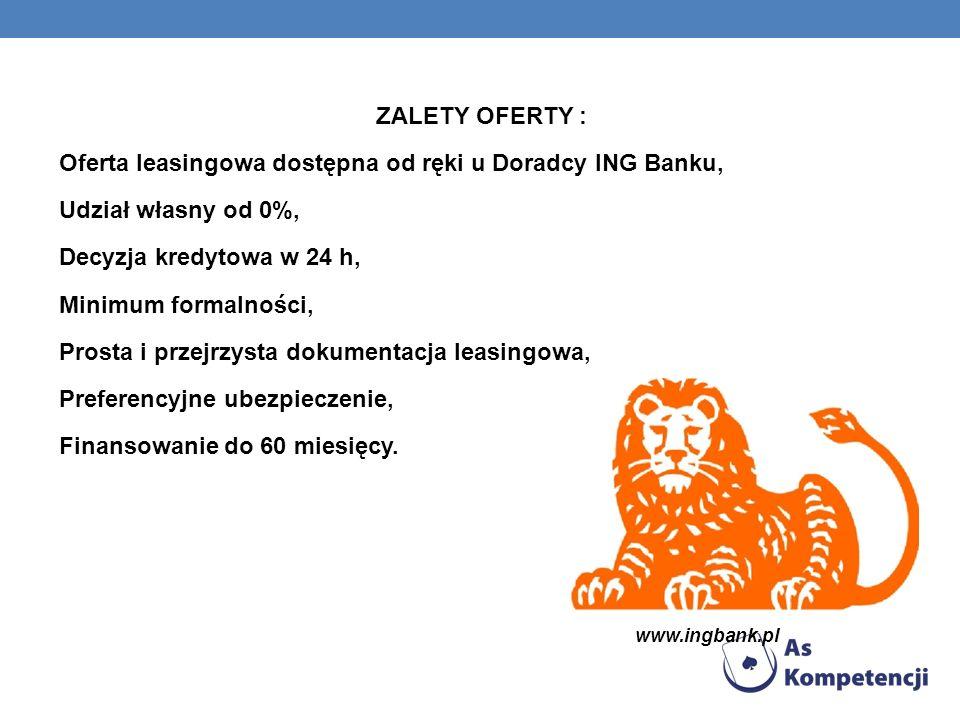 ZALETY OFERTY : Oferta leasingowa dostępna od ręki u Doradcy ING Banku, Udział własny od 0%, Decyzja kredytowa w 24 h, Minimum formalności, Prosta i p