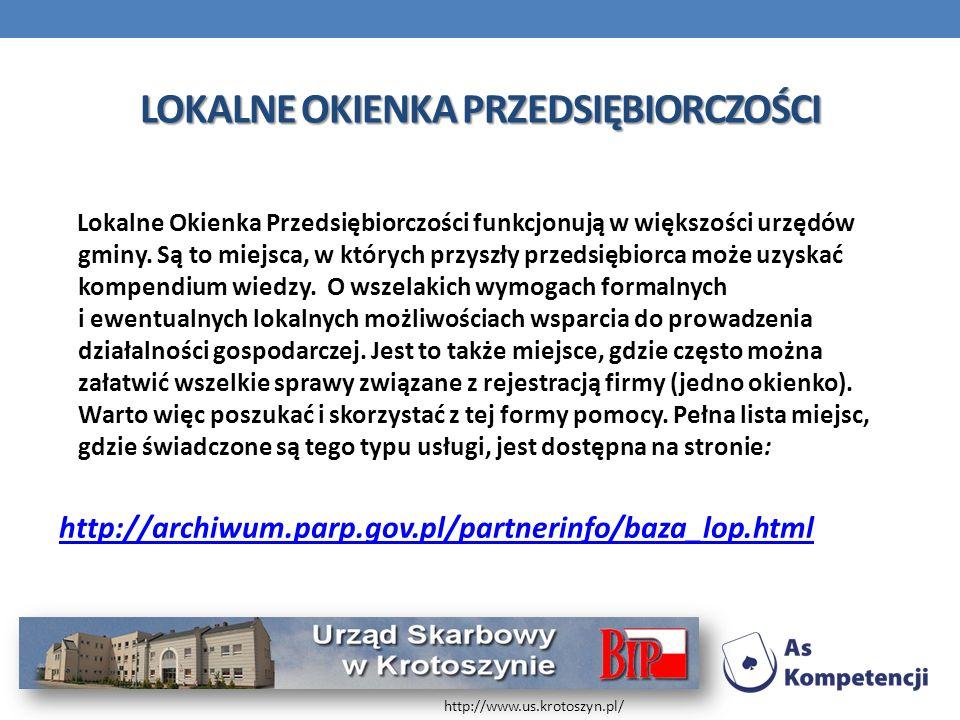 LOKALNE OKIENKA PRZEDSIĘBIORCZOŚCI Lokalne Okienka Przedsiębiorczości funkcjonują w większości urzędów gminy. Są to miejsca, w których przyszły przeds
