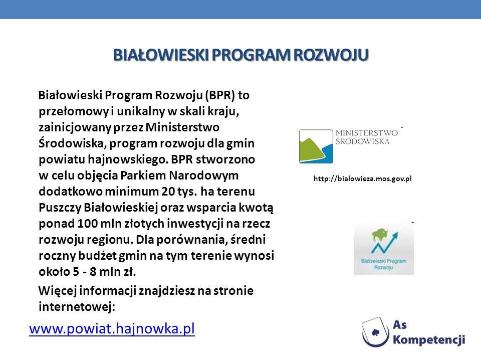 BIAŁOWIESKI PROGRAM ROZWOJU Białowieski Program Rozwoju (BPR) to przełomowy i unikalny w skali kraju, zainicjowany przez Ministerstwo Środowiska, prog