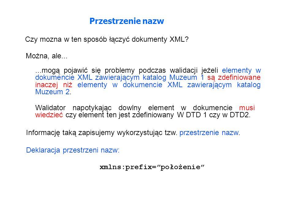 Czy mozna w ten sposób łączyć dokumenty XML? Można, ale......mogą pojawić się problemy podczas walidacji jeżeli elementy w dokumencie XML zawierającym