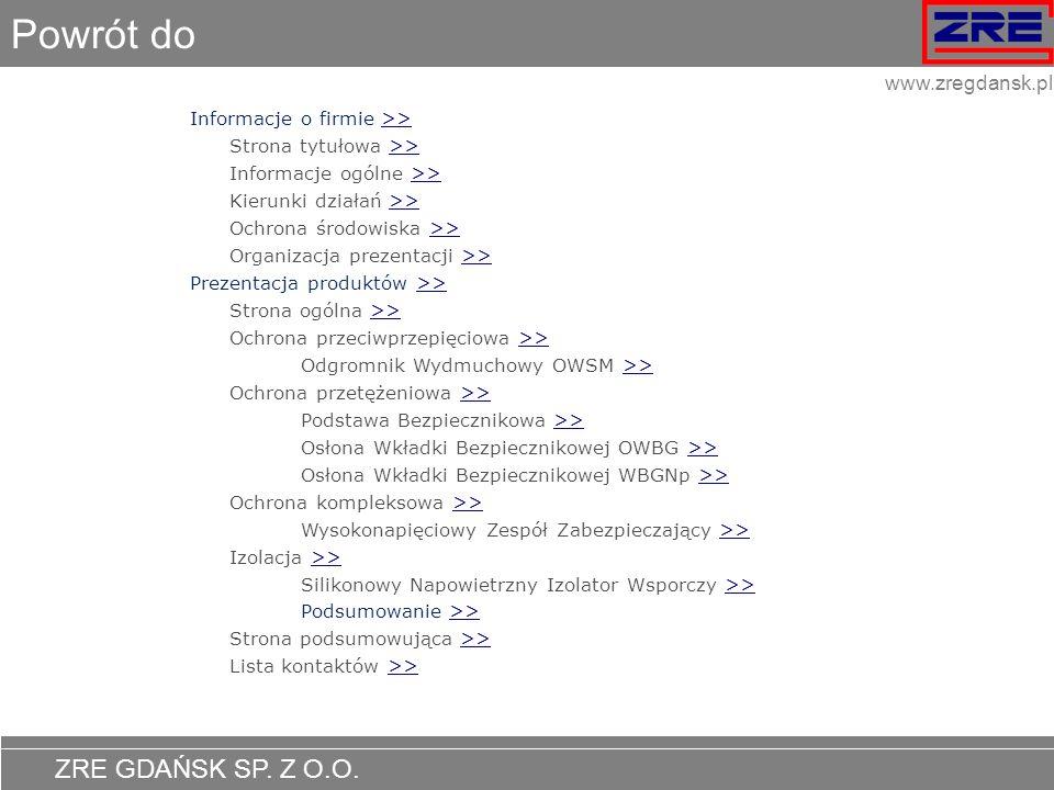 ZRE GDAŃSK SP. Z O.O. www.zregdansk.pl Powrót do Informacje o firmie >>>> Strona tytułowa >>>> Informacje ogólne >>>> Kierunki działań >>>> Ochrona śr