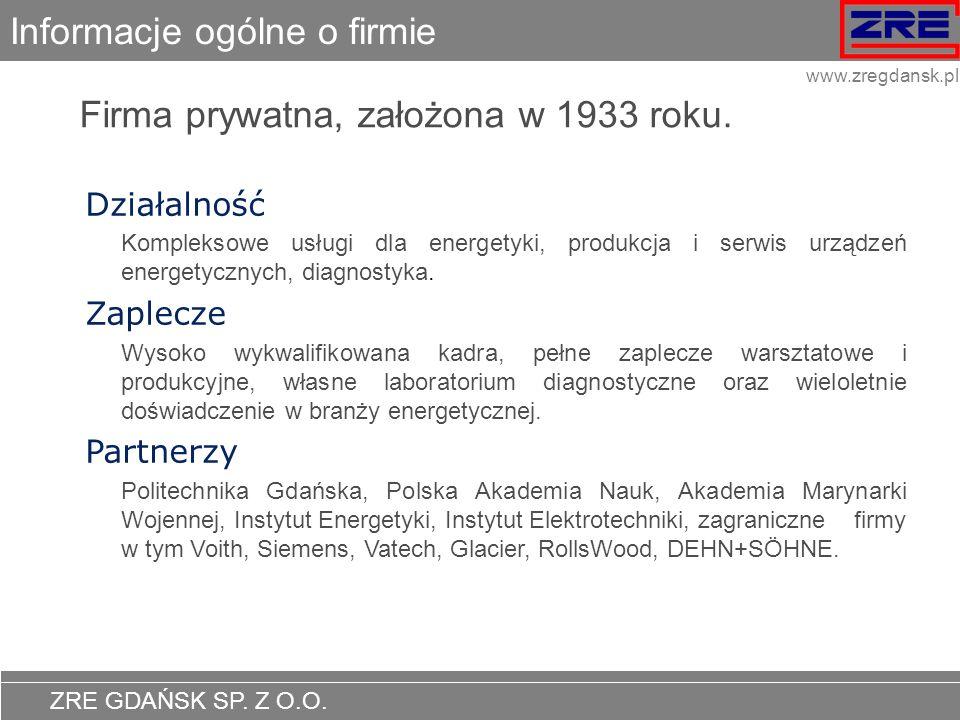 ZRE GDAŃSK SP. Z O.O. www.zregdansk.pl Informacje ogólne o firmie Firma prywatna, założona w 1933 roku. Działalność Kompleksowe usługi dla energetyki,