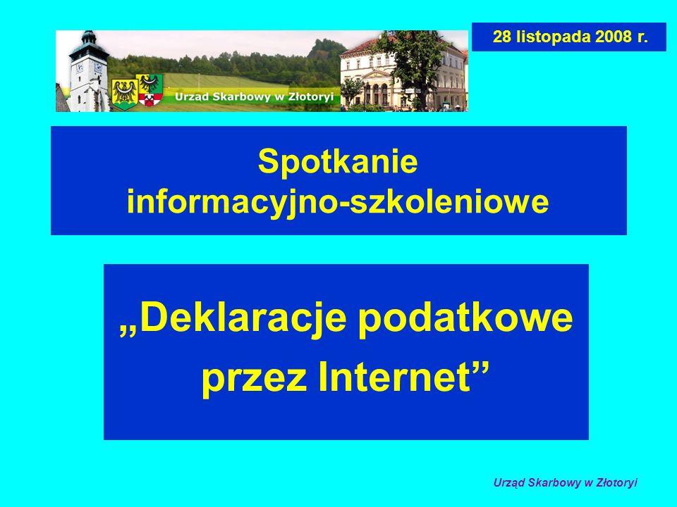 Spotkanie informacyjno-szkoleniowe Deklaracje podatkowe przez Internet 28 listopada 2008 r.