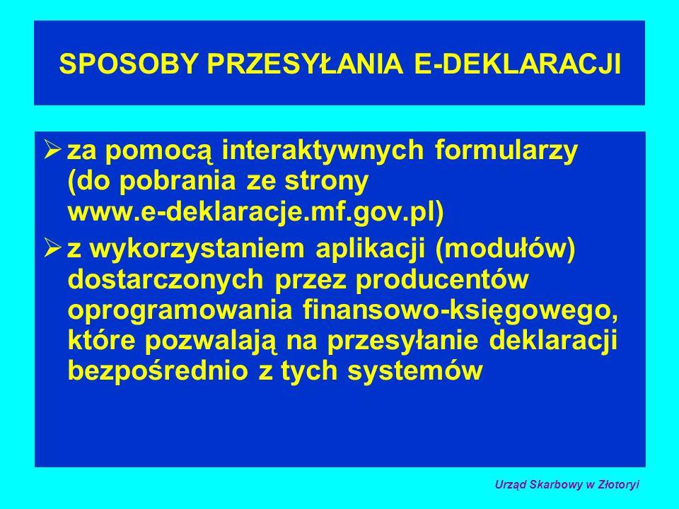 SPOSOBY PRZESYŁANIA E-DEKLARACJI za pomocą interaktywnych formularzy (do pobrania ze strony www.e-deklaracje.mf.gov.pl) z wykorzystaniem aplikacji (modułów) dostarczonych przez producentów oprogramowania finansowo-księgowego, które pozwalają na przesyłanie deklaracji bezpośrednio z tych systemów Urząd Skarbowy w Złotoryi
