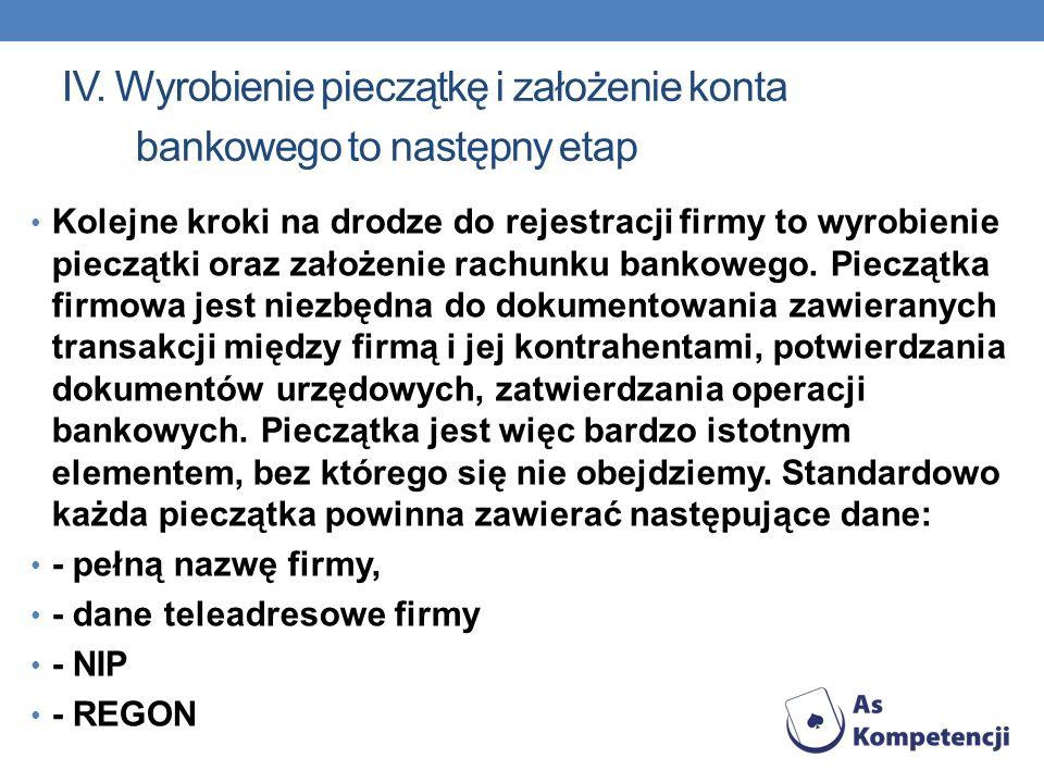 IV. Wyrobienie pieczątkę i założenie konta bankowego to następny etap Kolejne kroki na drodze do rejestracji firmy to wyrobienie pieczątki oraz założe
