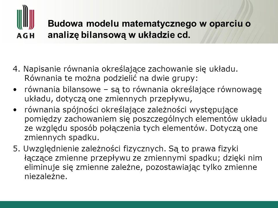 Budowa modelu matematycznego w oparciu o analizę bilansową w układzie cd. 4. Napisanie równania określające zachowanie się układu. Równania te można p