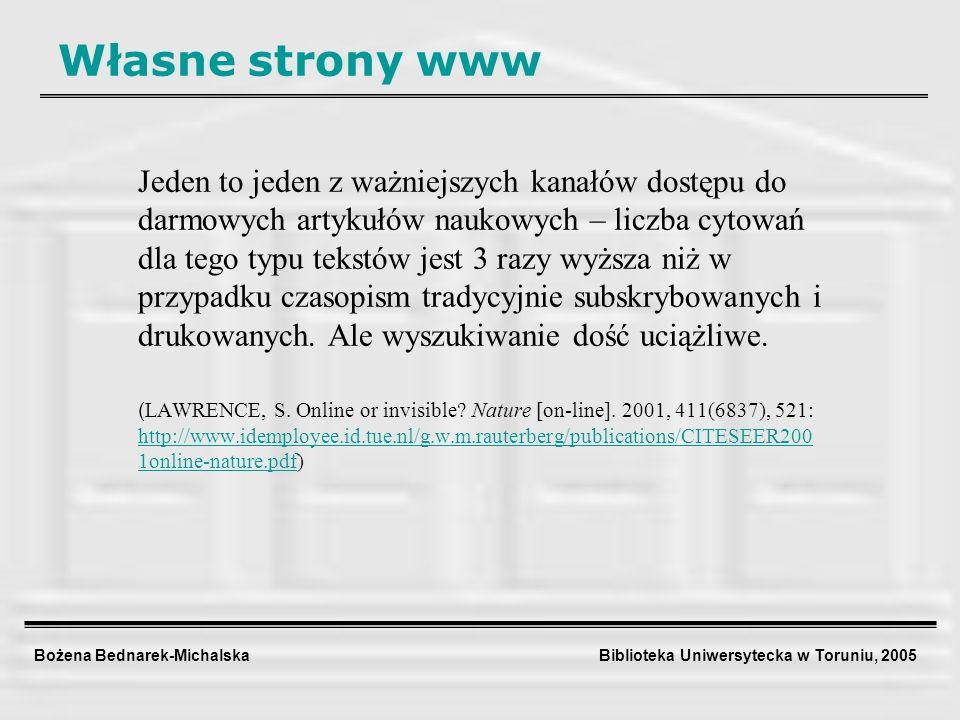 Bożena Bednarek-Michalska Biblioteka Uniwersytecka w Toruniu, 2005 Własne strony www Jeden to jeden z ważniejszych kanałów dostępu do darmowych artyku