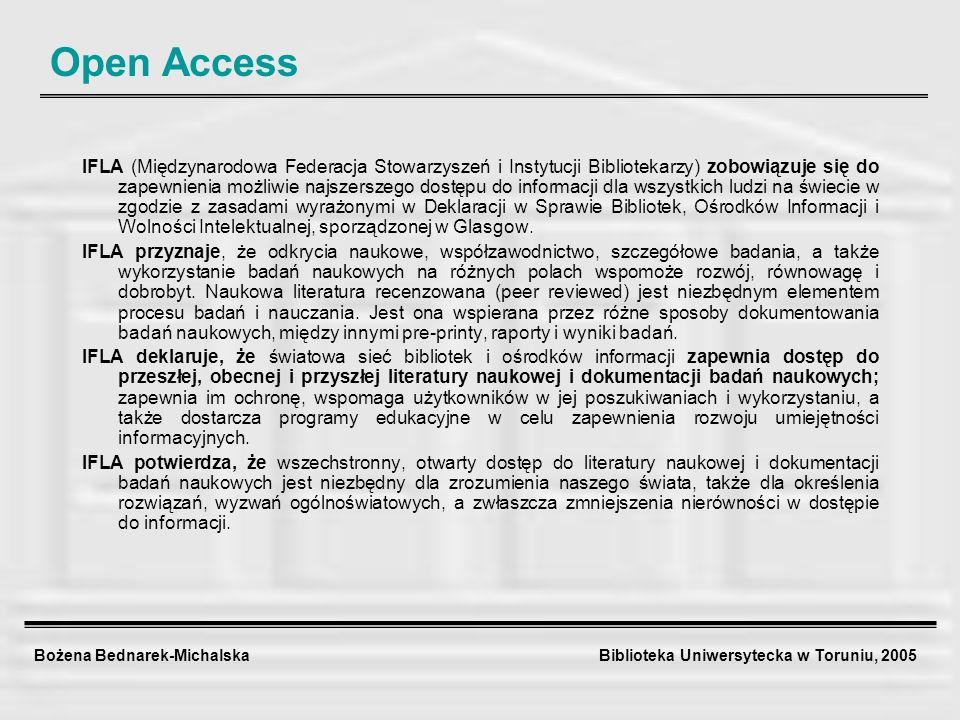 Bożena Bednarek-Michalska Biblioteka Uniwersytecka w Toruniu, 2005 IFLA (Międzynarodowa Federacja Stowarzyszeń i Instytucji Bibliotekarzy) zobowiązuje