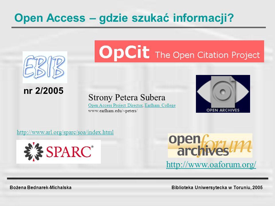 Bożena Bednarek-Michalska Biblioteka Uniwersytecka w Toruniu, 2005 Open Access – gdzie szukać informacji? nr 2/2005 http://www.oaforum.org/ http://www