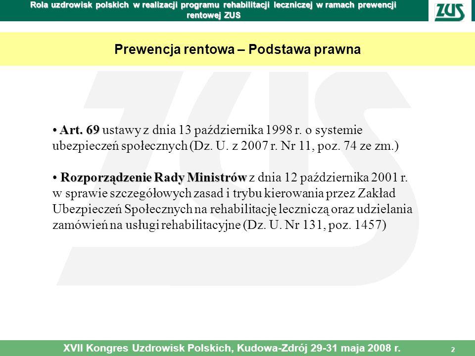 2 Rola uzdrowisk polskich w realizacji programu rehabilitacji leczniczej w ramach prewencji rentowej ZUS Prewencja rentowa – Podstawa prawna Art. 69 A