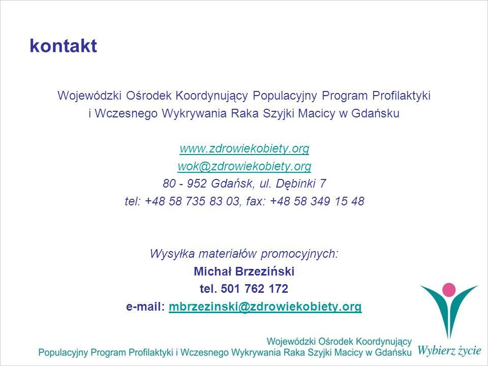 kontakt Wojewódzki Ośrodek Koordynujący Populacyjny Program Profilaktyki i Wczesnego Wykrywania Raka Szyjki Macicy w Gdańsku www.zdrowiekobiety.org wo