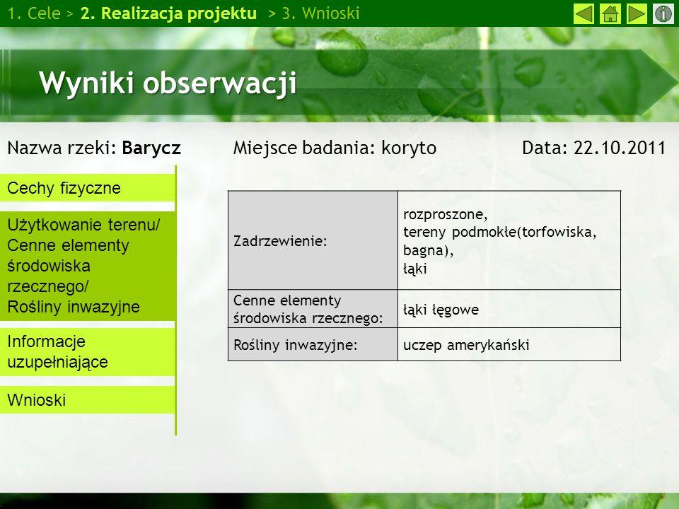 Wyniki obserwacji Nazwa rzeki: Barycz Miejsce badania: koryto Data: 22.10.2011 1.