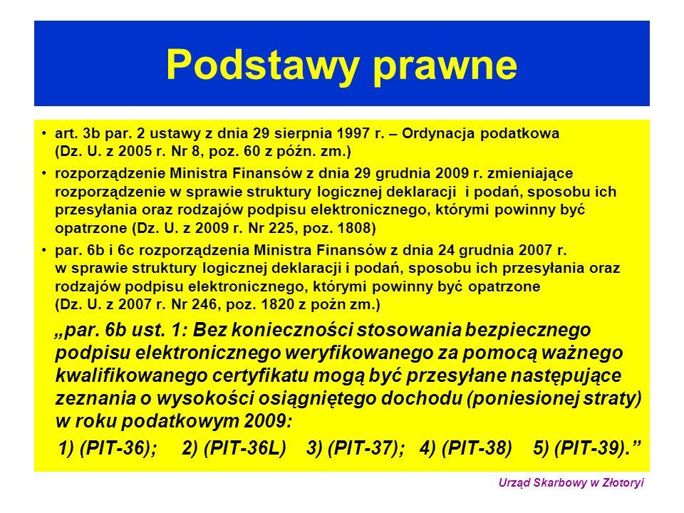 Urząd Skarbowy w Złotoryi RODZAJE FORMULARZY ZEZNAŃ L.P.SYMBOLOD KIEDY 1PIT-3601.01.2010 2PIT-36L01.01.2010 3PIT-3701.01.2010 4PIT-3801.01.2010 5PIT-3901.01.2010