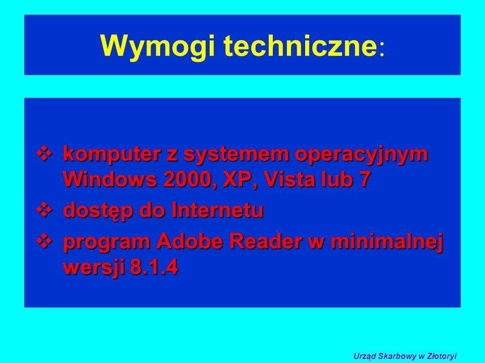 Wymogi techniczne : komputer z systemem operacyjnym Windows 2000, XP, Vista lub 7 komputer z systemem operacyjnym Windows 2000, XP, Vista lub 7 dostęp