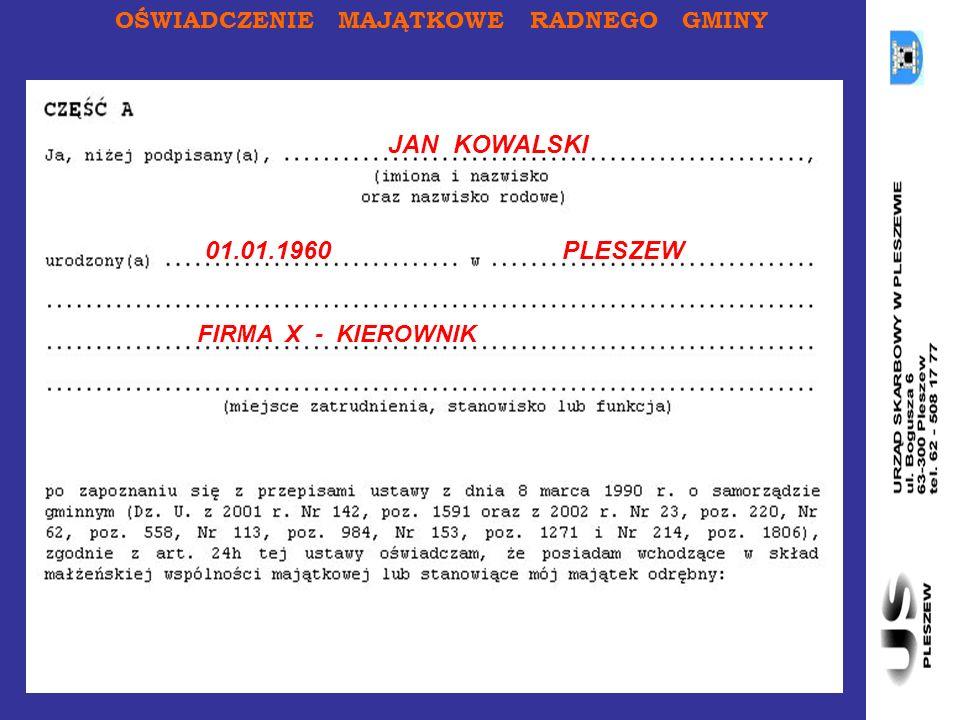 OŚWIADCZENIE MAJĄTKOWE RADNEGO GMINY 01.01.1960PLESZEW FIRMA X - KIEROWNIK JAN KOWALSKI
