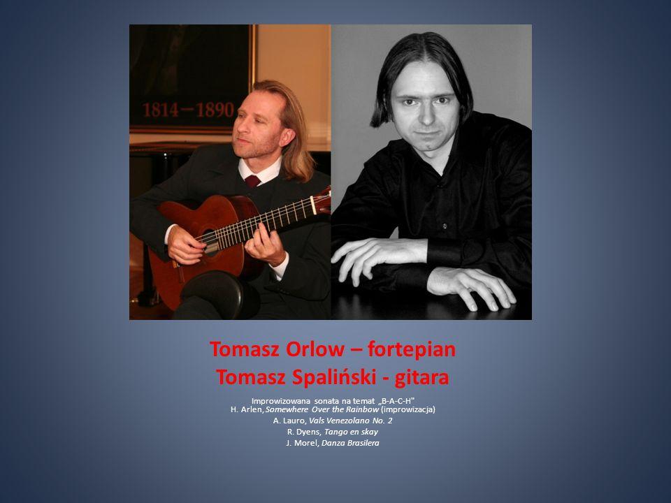 Tomasz Orlow – fortepian Tomasz Spaliński - gitara Improwizowana sonata na temat B-A-C-H H.