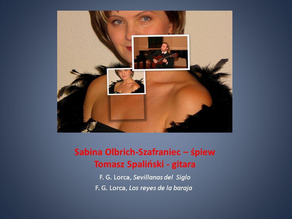 Sabina Olbrich-Szafraniec – śpiew Tomasz Spaliński - gitara F.