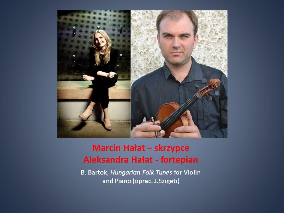 Marcin Hałat – skrzypce Aleksandra Hałat - fortepian B.