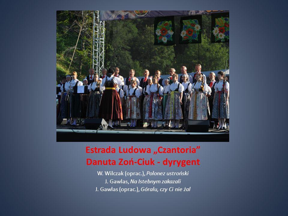 Estrada Ludowa Czantoria Danuta Zoń-Ciuk - dyrygent W.