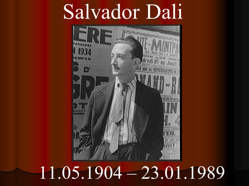 Salvador Dali 11.05.1904 – 23.01.1989