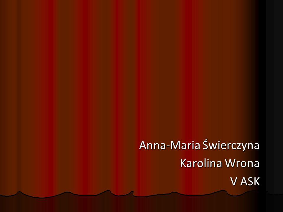 Anna-Maria Świerczyna Karolina Wrona V ASK