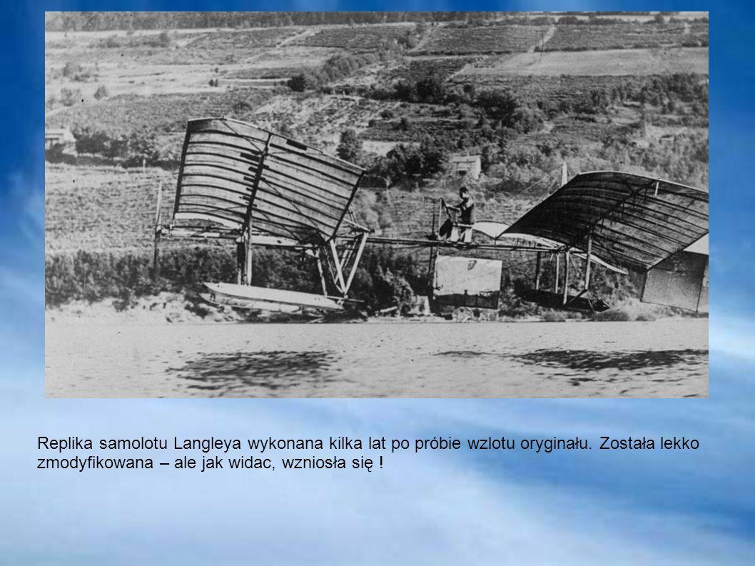 Replika samolotu Langleya wykonana kilka lat po próbie wzlotu oryginału. Została lekko zmodyfikowana – ale jak widac, wzniosła się !