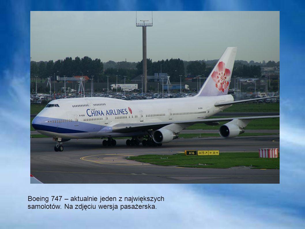 Boeing 747 – aktualnie jeden z największych samolotów. Na zdjęciu wersja pasażerska.