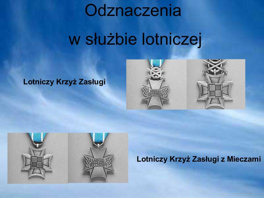 Odznaczenia w służbie lotniczej Lotniczy Krzyż Zasługi Lotniczy Krzyż Zasługi z Mieczami