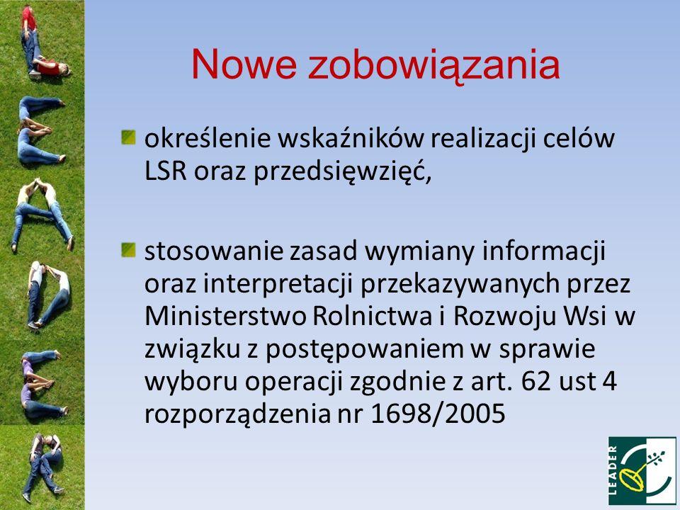 Nowe zobowiązania określenie wskaźników realizacji celów LSR oraz przedsięwzięć, stosowanie zasad wymiany informacji oraz interpretacji przekazywanych