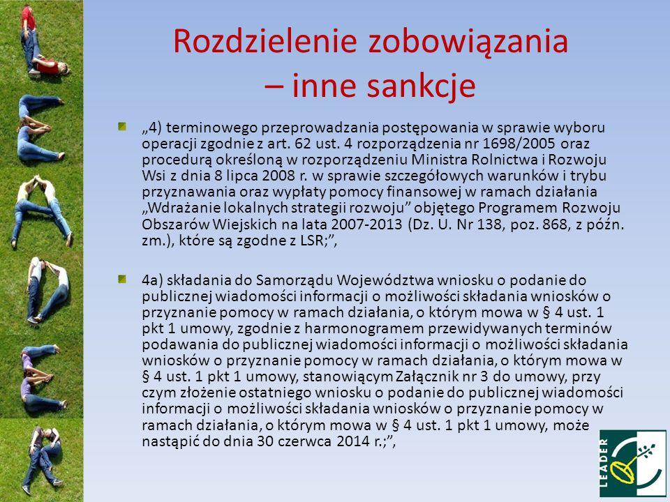 Rozdzielenie zobowiązania – inne sankcje 4) terminowego przeprowadzania postępowania w sprawie wyboru operacji zgodnie z art. 62 ust. 4 rozporządzenia