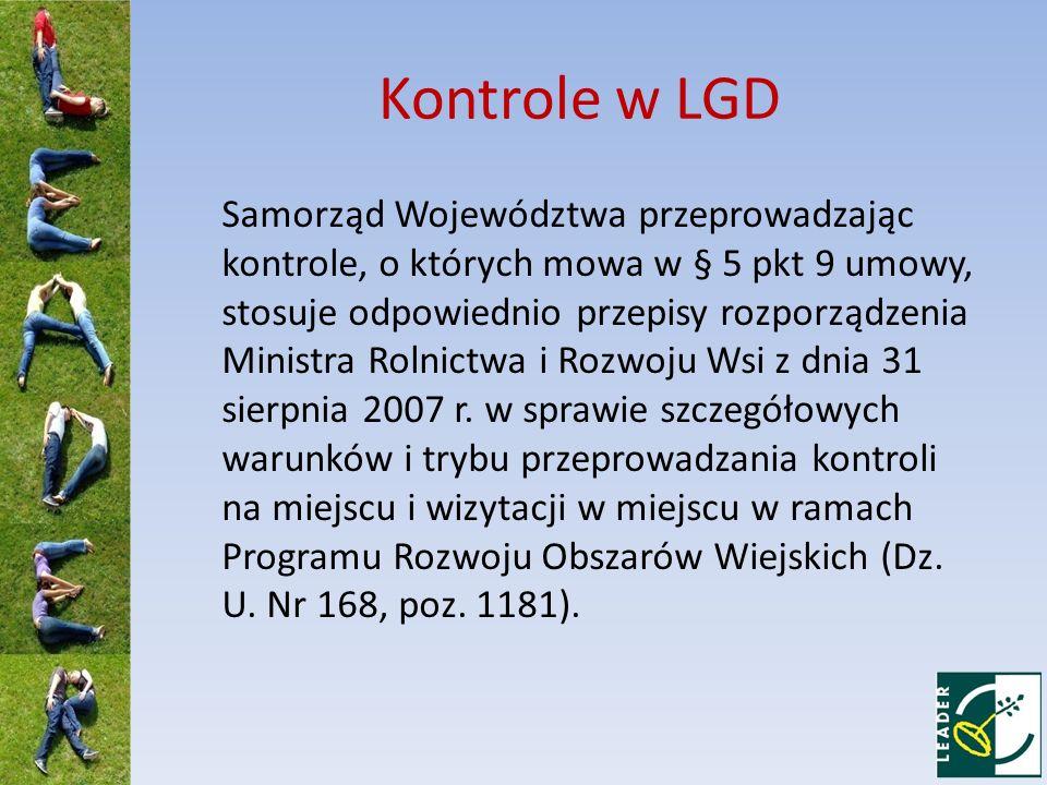 Kontrole w LGD Samorząd Województwa przeprowadzając kontrole, o których mowa w § 5 pkt 9 umowy, stosuje odpowiednio przepisy rozporządzenia Ministra R