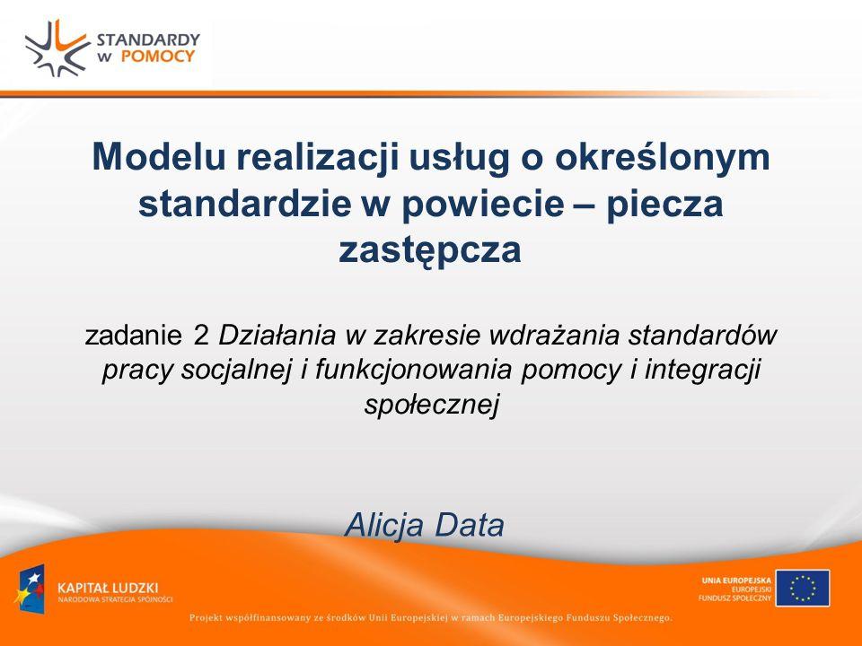 Modelu realizacji usług o określonym standardzie w powiecie – piecza zastępcza zadanie 2 Działania w zakresie wdrażania standardów pracy socjalnej i f