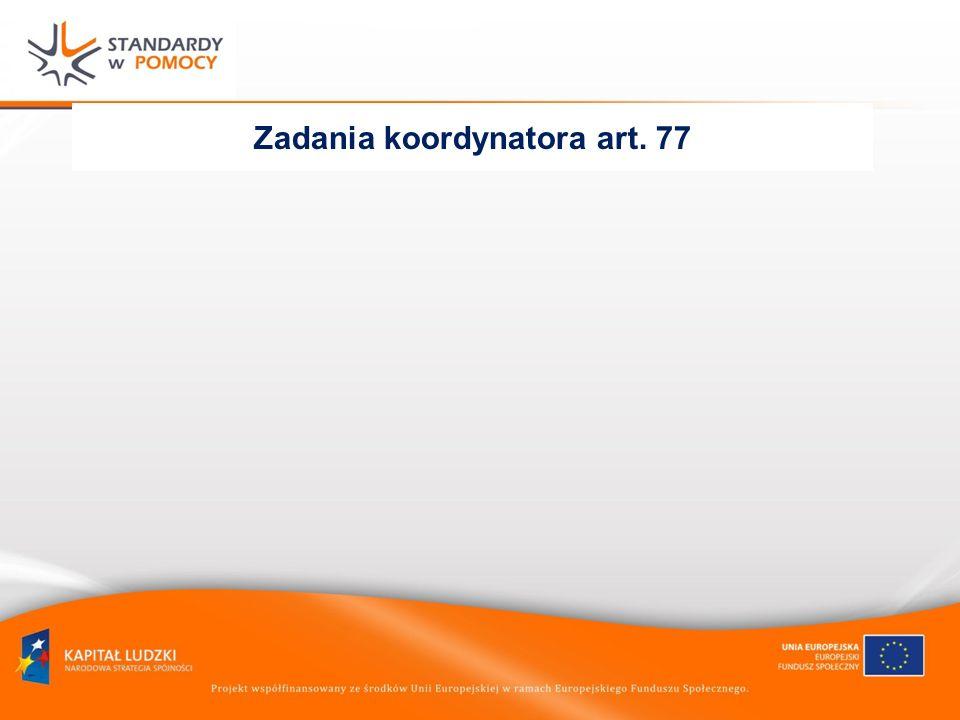 Zadania koordynatora art. 77