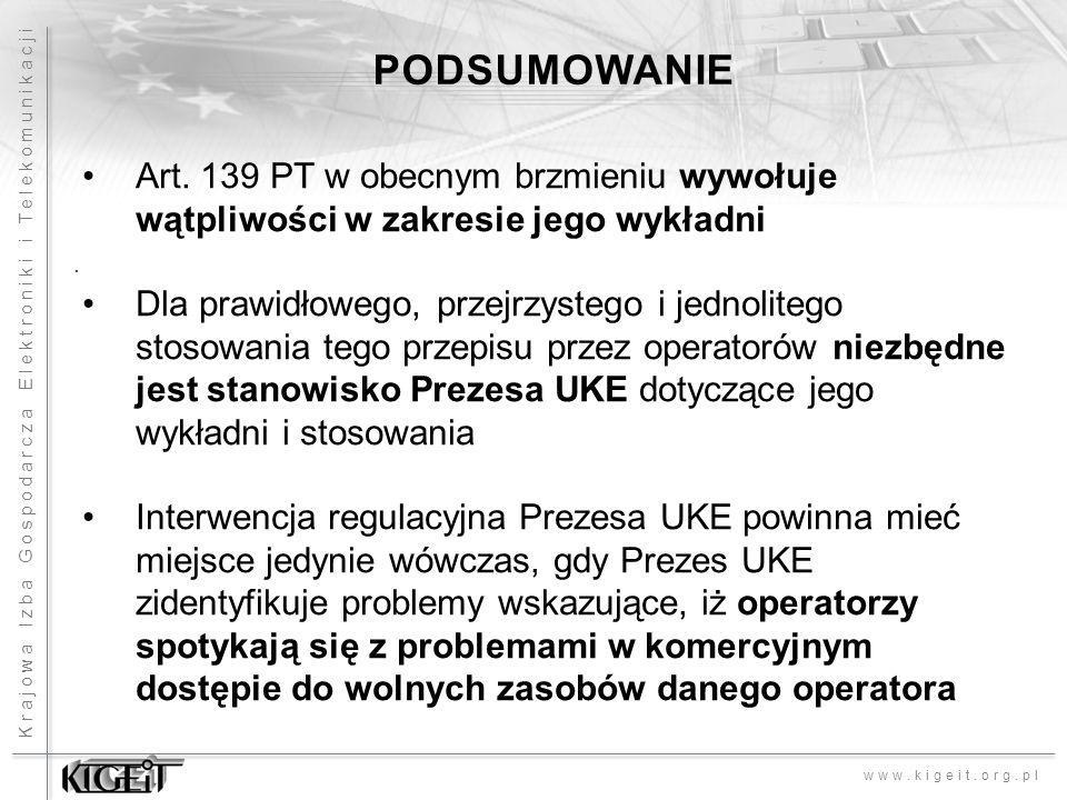 Krajowa Izba Gospodarcza Elektroniki i Telekomunikacji www.kigeit.org.pl. PODSUMOWANIE Art. 139 PT w obecnym brzmieniu wywołuje wątpliwości w zakresie