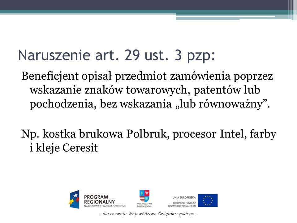 …dla rozwoju Województwa Świętokrzyskiego… Naruszenie art. 29 ust. 3 pzp: Beneficjent opisał przedmiot zamówienia poprzez wskazanie znaków towarowych,