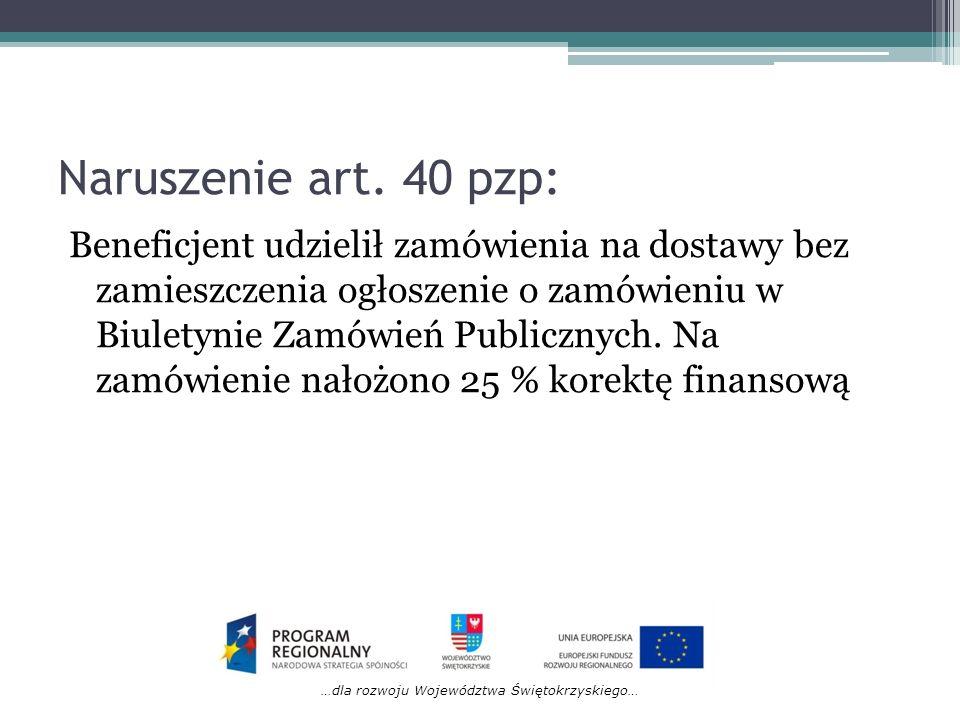 …dla rozwoju Województwa Świętokrzyskiego… Naruszenie art. 40 pzp: Beneficjent udzielił zamówienia na dostawy bez zamieszczenia ogłoszenie o zamówieni