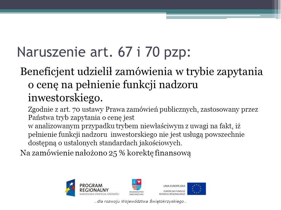 …dla rozwoju Województwa Świętokrzyskiego… Naruszenie art. 67 i 70 pzp: Beneficjent udzielił zamówienia w trybie zapytania o cenę na pełnienie funkcji