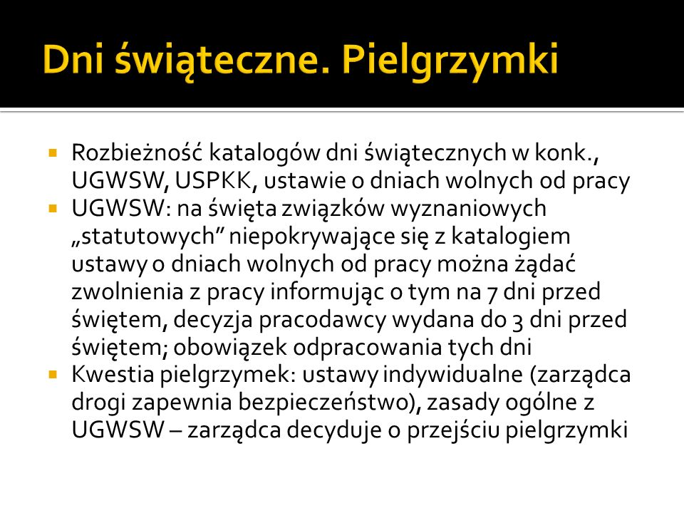 Rozbieżność katalogów dni świątecznych w konk., UGWSW, USPKK, ustawie o dniach wolnych od pracy UGWSW: na święta związków wyznaniowych statutowych nie