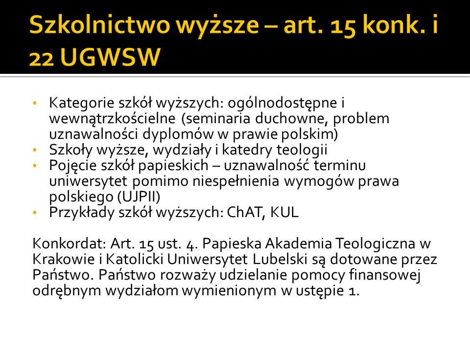 Kategorie szkół wyższych: ogólnodostępne i wewnątrzkościelne (seminaria duchowne, problem uznawalności dyplomów w prawie polskim) Szkoły wyższe, wydzi