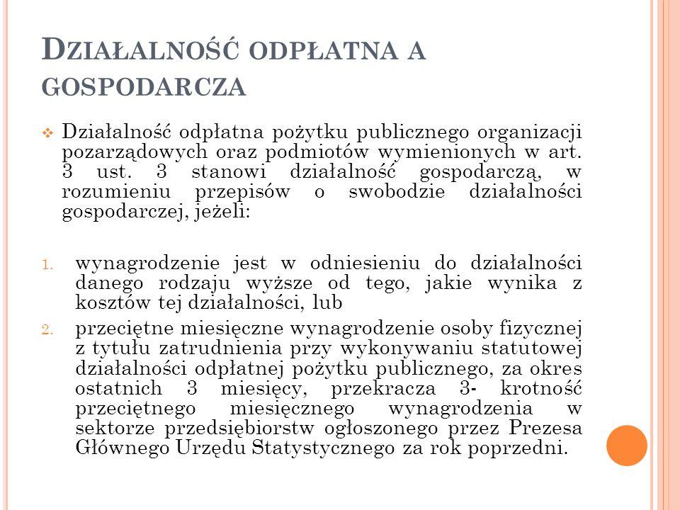 D ZIAŁALNOŚĆ ODPŁATNA A GOSPODARCZA Działalność odpłatna pożytku publicznego organizacji pozarządowych oraz podmiotów wymienionych w art. 3 ust. 3 sta