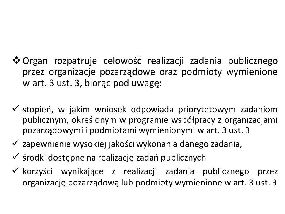 Rozstrzygnięcie przez organ administracji publicznej 1) ocenia możliwość realizacji zadania publicznego przez organizację pozarządową lub podmioty wymienione w art.