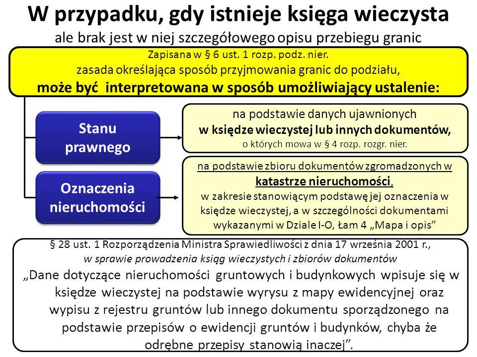 22 Zapisana w § 6 ust. 1 rozp. podz. nier. zasada określająca sposób przyjmowania granic do podziału, może być interpretowana w sposób umożliwiający u