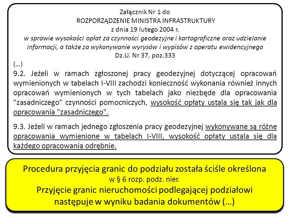 51 Załącznik Nr 1 do ROZPORZĄDZENIE MINISTRA INFRASTRUKTURY z dnia 19 lutego 2004 r. w sprawie wysokości opłat za czynności geodezyjne i kartograficzn