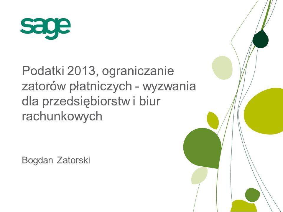 Bogdan Zatorski Podatki 2013, ograniczanie zatorów płatniczych - wyzwania dla przedsiębiorstw i biur rachunkowych