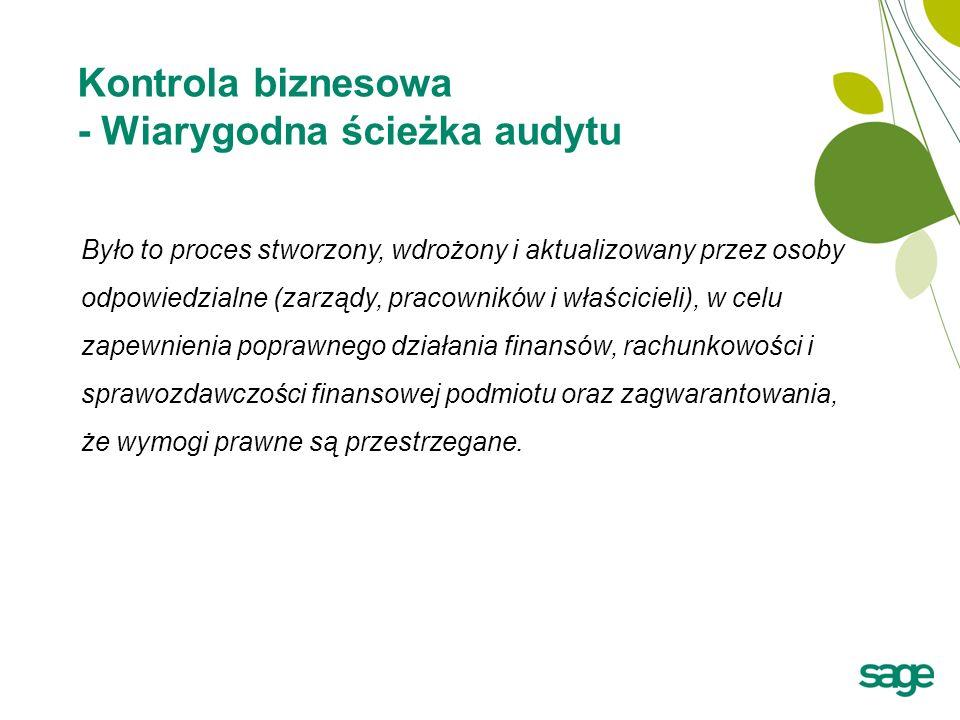 Kontrola biznesowa - Wiarygodna ścieżka audytu Było to proces stworzony, wdrożony i aktualizowany przez osoby odpowiedzialne (zarządy, pracowników i właścicieli), w celu zapewnienia poprawnego działania finansów, rachunkowości i sprawozdawczości finansowej podmiotu oraz zagwarantowania, że wymogi prawne są przestrzegane.