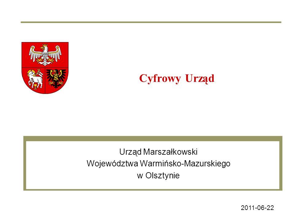 Urząd Marszałkowski Województwa Warmińsko-Mazurskiego w Olsztynie Cyfrowy Urząd 2011-06-22