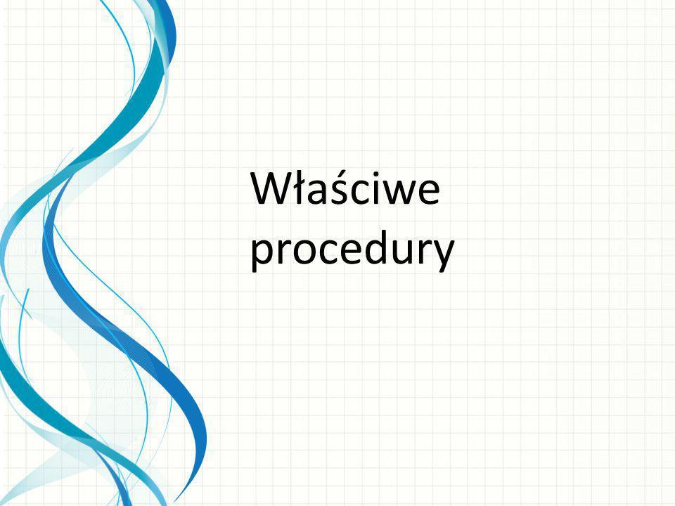 Właściwe procedury