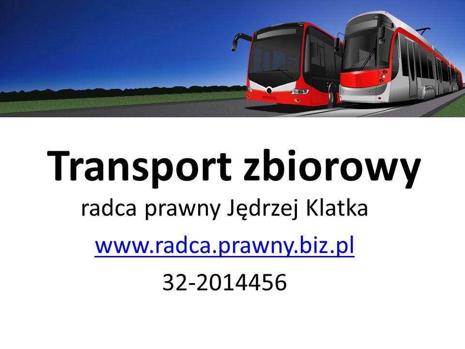 Transport zbiorowy radca prawny Jędrzej Klatka www.radca.prawny.biz.pl 32-2014456