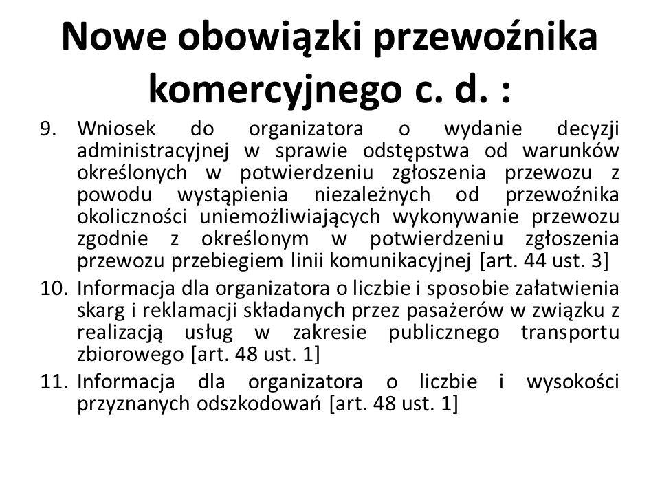 Nowe obowiązki przewoźnika komercyjnego c. d. : 9.Wniosek do organizatora o wydanie decyzji administracyjnej w sprawie odstępstwa od warunków określon